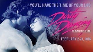 DIRTY DANCING -- February 2 - February 21, 2016
