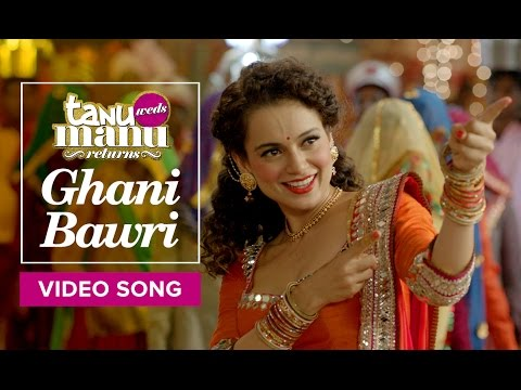 Xxx Mp4 Ghani Bawri Video Song Tanu Weds Manu Returns Kangana Ranaut R Madhavan 3gp Sex