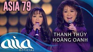 «ASIA 79»  Tâm Tình Gửi Huế - Thanh Thúy, Hoàng Oanh
