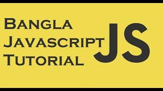 Bangla Javascript Tutorial: Data Types & Variables [2-2]