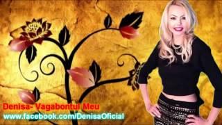 DENISA - Vagabontul Meu (melodie originala) manele martie 2014.mp4