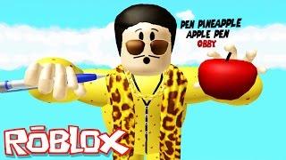 Roblox Adventures / Pen Pineapple Apple Pen Obby / Giant PPAP!