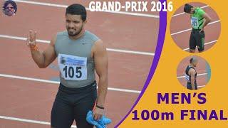 MEN'S 100m RUN  FINAL . 3RD INDIAN GRAND PRIX 2016 . BANGALORE