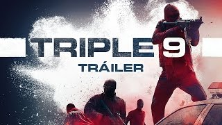 TRIPLE 9 - Tráiler oficial HD