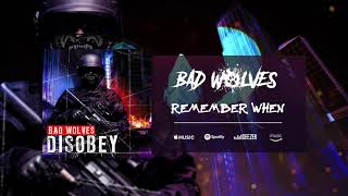 Bad Wolves - Remember When (Official Audio)