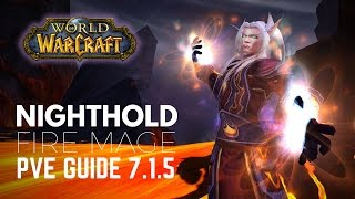 WoW - Nighthold Fire Mage Guide / Rotation (Legion Patch 7.1.5)