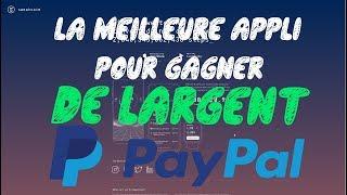 LA MEILLEURE APPLI POUR GAGNER DE L'ARGENT PAYPAL SANS TRAVAILLER ! [2018]