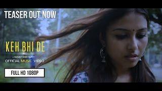 KEH BHI DE | OFFICIAL MUSIC VIDEO | TEASER | NAVNEET | 2015 HD