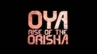Trailer do filme de Oya (Oya Rise of the Orisha Trailer)