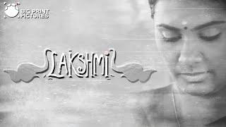 Lakshmi - Short Film | Sarjun KM | Sundaramurthy KS | Lakshmi Priyaa Chandramouli, Nandan, Leo