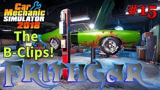 Let's Play Car Mechanic 2018 #15: The B Clips!