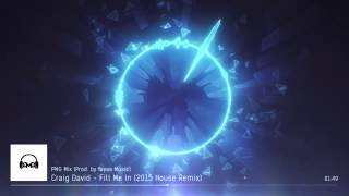 Craig David - Fill Me in (2015 House mix) (PMG)
