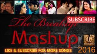Break Up Song Mashup | Bollywood Break Up Songs | 2016 Break up hindi songs