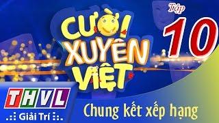 THVL | Cười xuyên Việt 2015 – Tập 10: Chung kết xếp hạng
