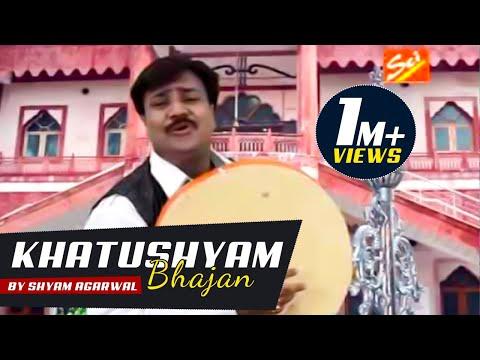 Xxx Mp4 Dhamaal Mix Khatu Shyam Bhajan By Shyam Agarwal 3gp Sex