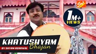 Dhamaal mix - Khatu shyam bhajan by Shyam Agarwal