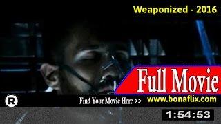 Watch: Weaponized Full Movie Online