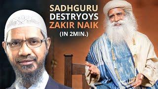 SADHGURU DESTROYS Zakir Naik