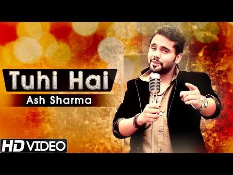 Xxx Mp4 Tu Hi Hai Ash Sharma Official Video New Hindi Romantic Songs 2015 3gp Sex