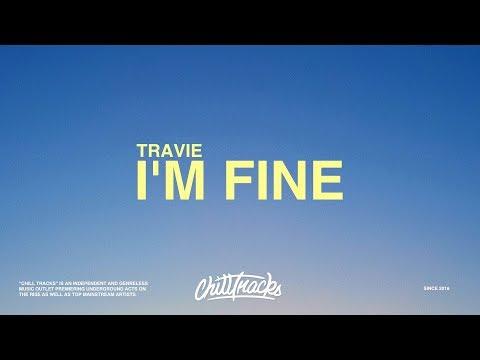 Travie – I m Fine Lyrics