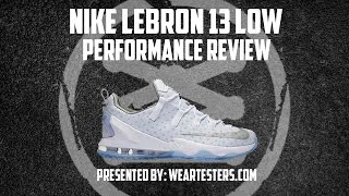 Nike LeBron 13 Low Performance Review