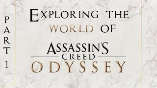Exploring the World of Assassin's Creed Odyssey [PART 1]