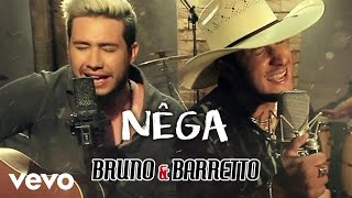 Bruno & Barretto - Nega (Vídeo Oficial)
