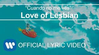 Love of Lesbian - Cuando no me ves (Lyric Video)