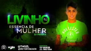 MC Livinho - Essncia de mulher - Msica nova 2013  Lanamento Oficia.mp4