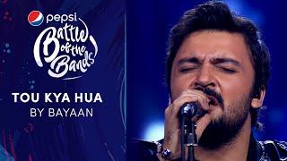 Bayaan | Tou Kya Hua | Episode 4 | Pepsi Battle of the Bands | Season 3