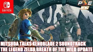 Nintendo Switch - Promoting GOOD 3rd Party Games, Mitsuda Talks Xenoblade 2 OST & Zelda BotW Update!