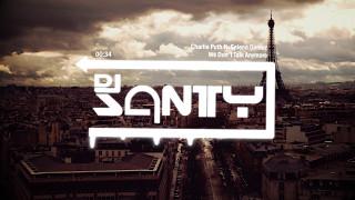 Charlie Puth ft. Selena Gomez - We Don't Talk Anymor( DJ Santy Mix)