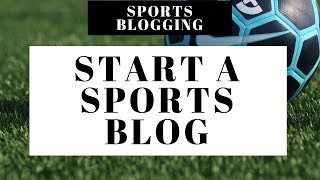 How To Start A Sports Blog | WordPress Sports Blogging Tutorial