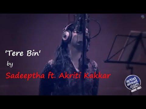 Tere Bin Song - Sadeeptha feat Akriti Kakkar I ArtistAloud.com