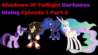 Shadows of Twilight Darkness Rising Ep 1 Part 2