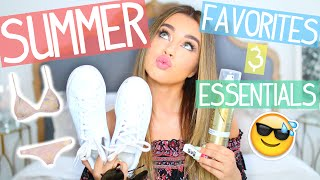 Summer Favorites & Essentials!