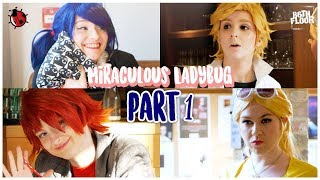Miraculous Ladybug and Chat Noir Cosplay Music Video - Part 1