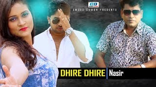 Dhire Dhire | Nasir | Tarun Munshi | Rajib Hossain | Eid Special | Bangla New Music Video | 2017