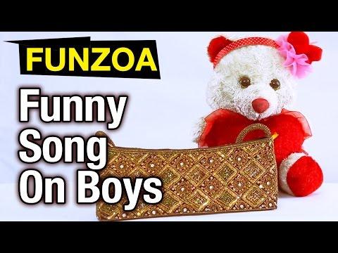 Dekhke Ladka- Girl Describes About Boys | Funzoa Funny Song