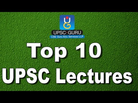 Top 10 UPSC lectures.