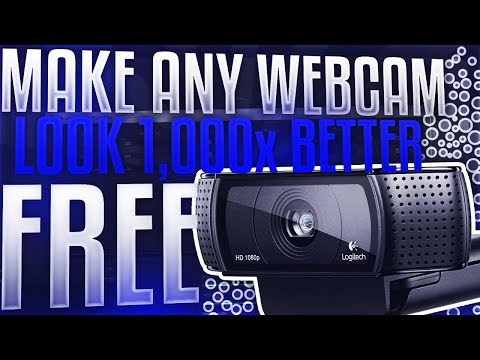 HOW TO MAKE ANY WEBCAM LOOK BETTER FOR FREE 2018