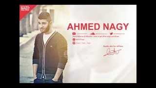 أحمد ناجي - بحبك نفسي أقولهالك - Ahmed Nagy B7BK Nefsy A2olhalk