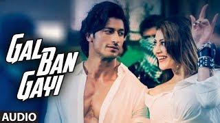 Gal Ban Gayi Audio  Yoyo Honey Singh Urvashi Rautela Vidyut Jammwal  Meet Bros Sukhbir Neha Kakkar