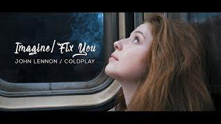 Imagine / Fix You, John Lennon / Coldplay (Lexi Walker)