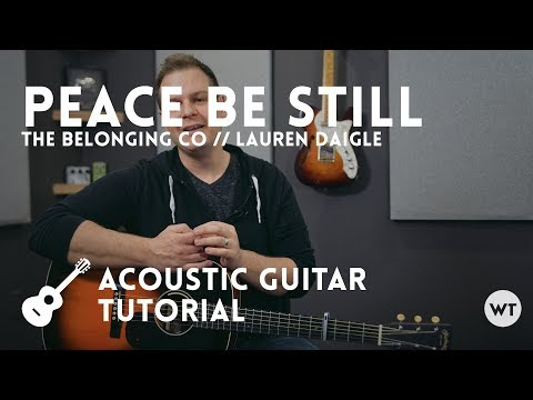 Xxx Mp4 Peace Be Still The Belonging Co Lauren Daigle Tutorial Acoustic Guitar 3gp Sex