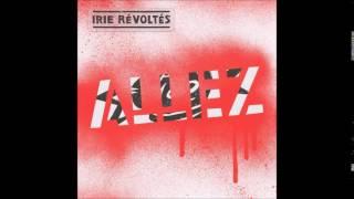 Irie Révoltés - Allez [Full album]