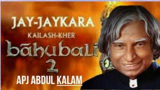 Jay Jay Kara-BAHUBALI  APJ Abdul Kalam   Tributed to APJ ABDUL KALAM  The Real Bahubali  