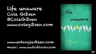 Official Book Trailer, Life Unaware by Cole Gibsen