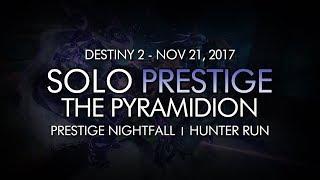 Destiny 2 - Solo Prestige Nightfall: The Pyramidion (Hunter - Week 12)