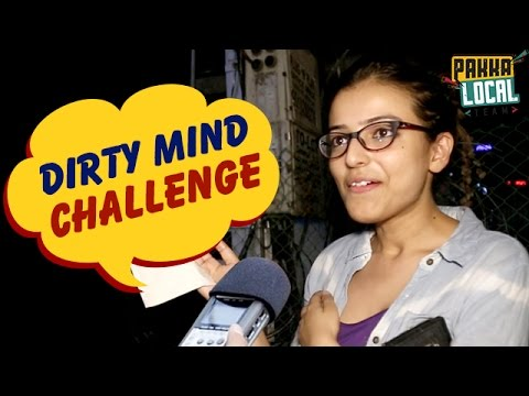 Hyderabadi Girls (Adult Comedy) | Dirty Mind Challenge with Indian Girls | Pakka Local Team Comedy